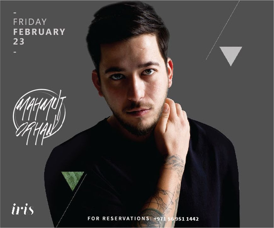 Iris Dubai Presents Mahmut Orhan on Friday, 23rd of February
